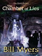 The Chamber of Lies (#04 in The Elijah Project Series)