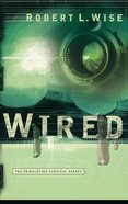 Wired (#01 in Tribulation Survival Series)