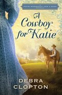 A Cowboy For Katie (Four Weddings And A Kiss Series)