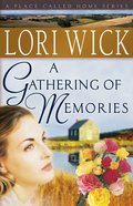 A Gathering of Memories (#04 in Place Called Home Series)