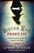 Sister Eve, Private Eye (#01 in Divine Private Detective Agency Mystery Series)