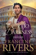 Echo in the Darkness (Repackaged) (#02 in Mark Of The Lion Series)