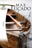 James (Life Lessons With Max Lucado Series)