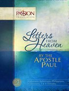 Letters From Heaven - By The Apostle Paul (The Passion Translation Series)