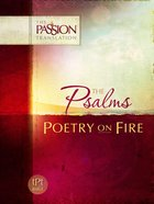 The Psalms - Poetry On Fire (The Passion Translation Series)