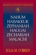 Abingdon Old Testament Commentaries | Nahum, Habakkuk, Zephaniah, Haggai, Zechariah, Malachi (Abingdon Old Testament Commentaries Series)