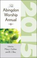 The Abingdon Worship Annual 2015