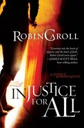 Injustice For All (Justice Seekers Series)