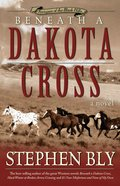 Beneath a Dakota Cross (#01 in Fortunes Of The Black Hills Series)