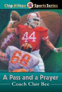 A Pass and a Prayer (#05 in Chip Hilton Sports Series)