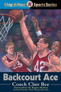 Backcourt Ace (#19 in Chip Hilton Sports Series)