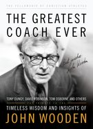 The Greatest Coach Ever (The Fellowship Of Christian Athletics Series)