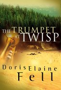 The Trumpet At Twisp (#02 in Fields Of Valor Series)