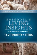 Slintc: Insights on 1&2 Timothy, Titus (Swindolls New Testment Insights Series)