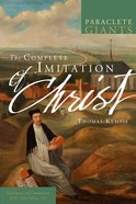 The Complete Imitation of Christ (Paraclete Giants Series)