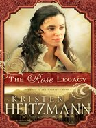 The Rose Legacy (#01 in Diamond Of The Rockies Series)