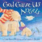 God Gave Us Angels (God Gave Us Series)