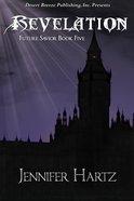 Revelation (#04 in Future Savior Series)