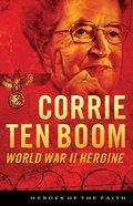 Corrie Ten Boom (Heroes Of The Faith Series)
