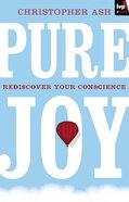 Pure Joy: Rediscover Your Conscience