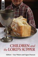 Children and the Lords Supper (Mentor Series)