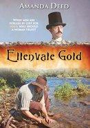 Ellenvale Gold (Jacksons Creek Trilogy Series)
