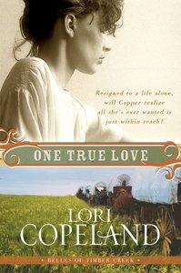 One True Love (#03 in Belles Of Timber Creek Series)