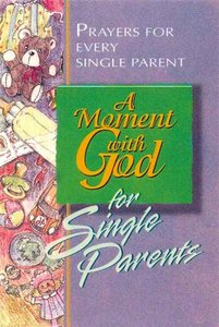A Moment With God For Single Parents