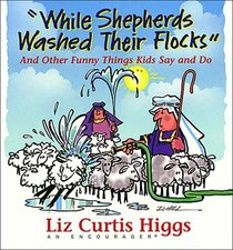 While Shepherds Washed Their Flocks