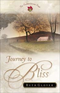 Journey to Bliss (#03 in Saskatchewan Saga Series)