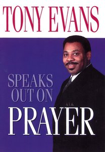 Prayer (Tony Evans Speaks Out Series)