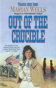 Out of the Crucible (#02 in Treasure Quest Series)