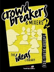 Ideas Library: Crowd Breakers & Mixers 2