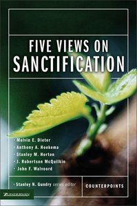 Five Views on Sanctification (Counterpoints Series)