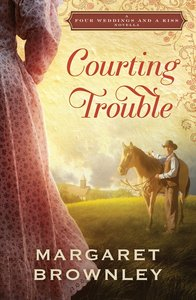 Courting Trouble (Four Weddings And A Kiss Series)