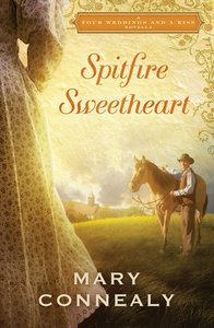 Spitfire Sweetheart (Four Weddings And A Kiss Series)