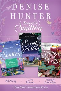 Three Small-Town Love Stories (Smitten Series)