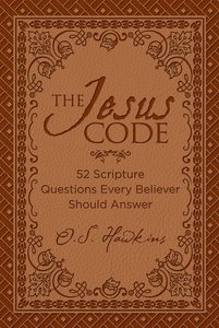 The Jesus Code:52 Scripture Questions Every Believer Should Answer