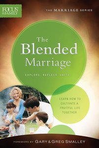 Blended Marriage, the (Repackaged Edition) (Explore, Reflect, Unite) (Focus On The Family Marriage Series)