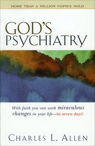 Gods Psychiatry: Healing For Your Troubled Heart