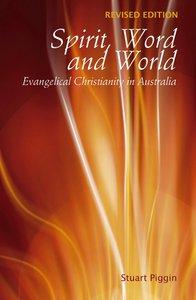 Spirit, Word and World: Evangelical Christianity in Australia