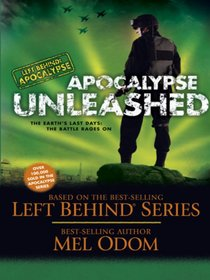 Apocalypse Unleashed (#04 in Left Behind: Apocalypse Series)
