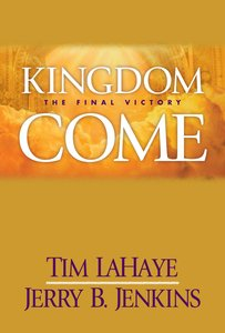 Kingdom Come (#13 in Left Behind Series)