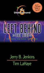 Underground (#06 in Left Behind The Kids Series)