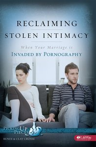 Reclaiming Stolen Intimacy (Picking Up The Pieces Series)