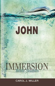 John (Immersion Bible Study Series)