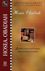 Hosea/Obadiah (Shepherds Notes Series)