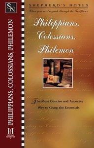 Philippians, Colossians & Philemon (Shepherds Notes Series)