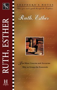 Ruth and Esther (Shepherds Notes Series)