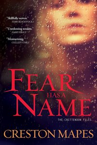 Fear Has a Name (#01 in The Crittendon Files Series)